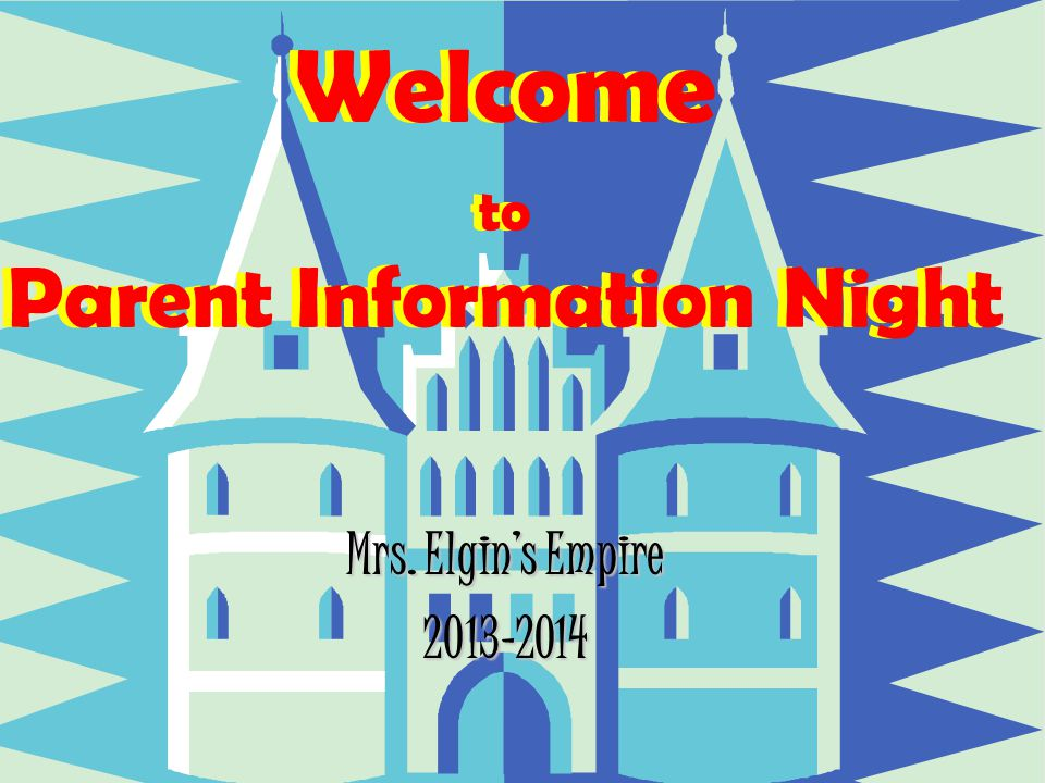 Mrs. Elgin's Empire 2013-2014 Welcome to Parent Information Night