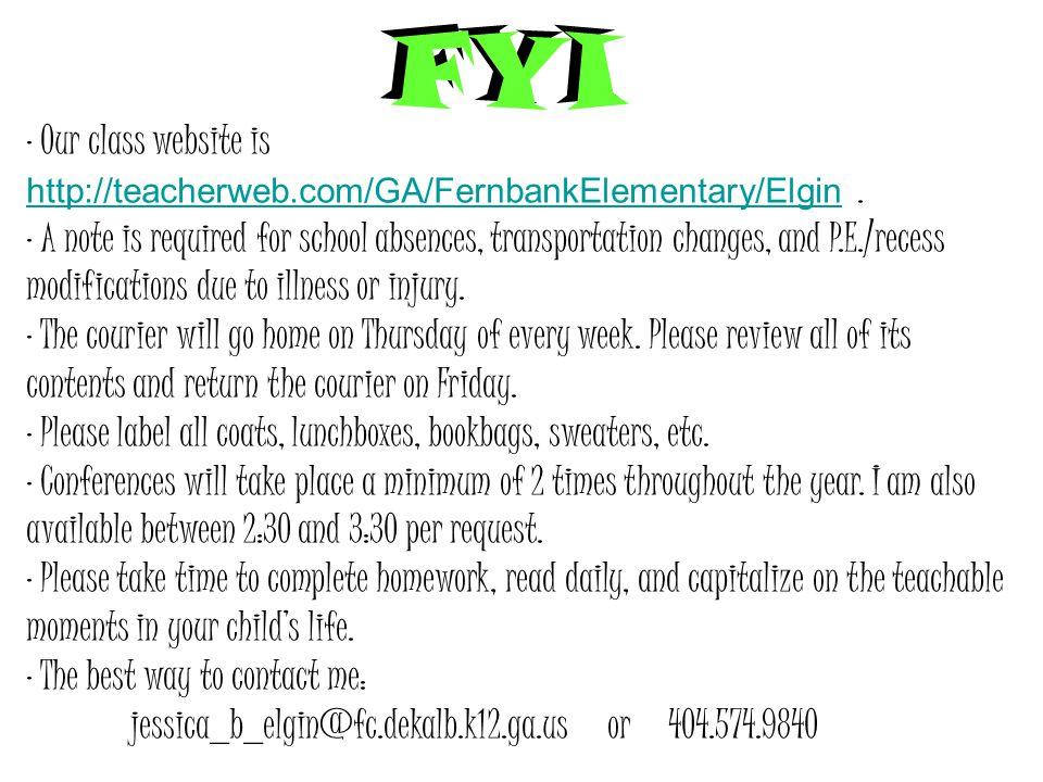 · Our class website is http://teacherweb.com/GA/FernbankElementary/Elgin.