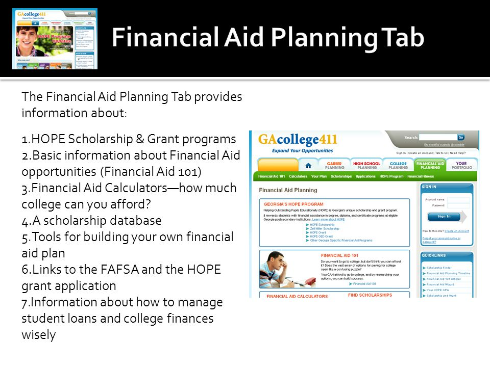 The Financial Aid Planning Tab provides information about: 1.HOPE Scholarship & Grant programs 2.Basic information about Financial Aid opportunities (