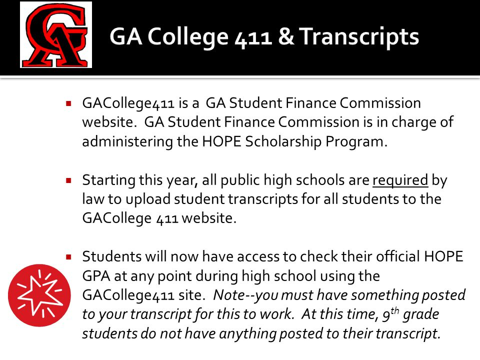  As a 9 th Grade student, you should focus on the High School Planning & Career Planning tabs of GA College 411