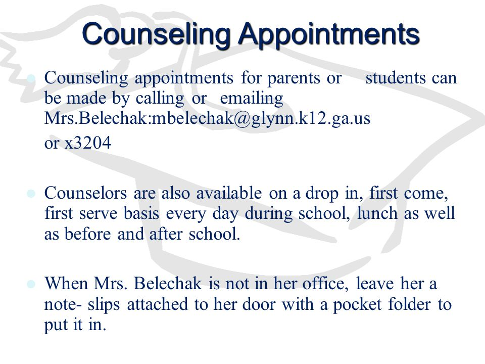 Counseling Appointments Counseling appointments for parents or students can be made by calling or emailing Mrs.Belechak:mbelechak@glynn.k12.ga.us or x