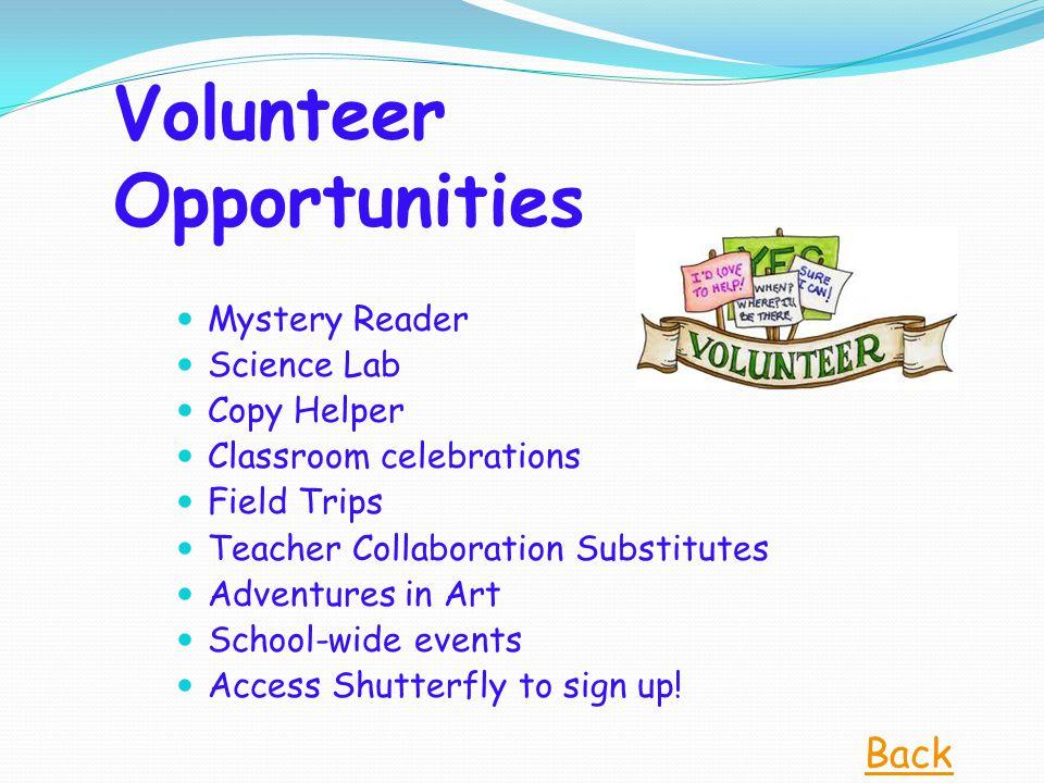 Volunteer Opportunities Mystery Reader Science Lab Copy Helper Classroom celebrations Field Trips Teacher Collaboration Substitutes Adventures in Art