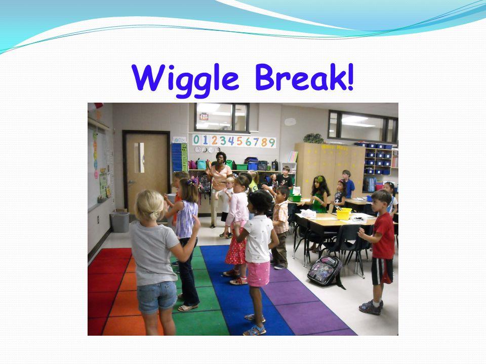 Wiggle Break!