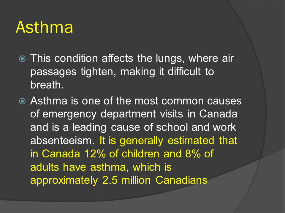 Asthma  This condition affects the lungs, where air passages tighten, making it difficult to breath.