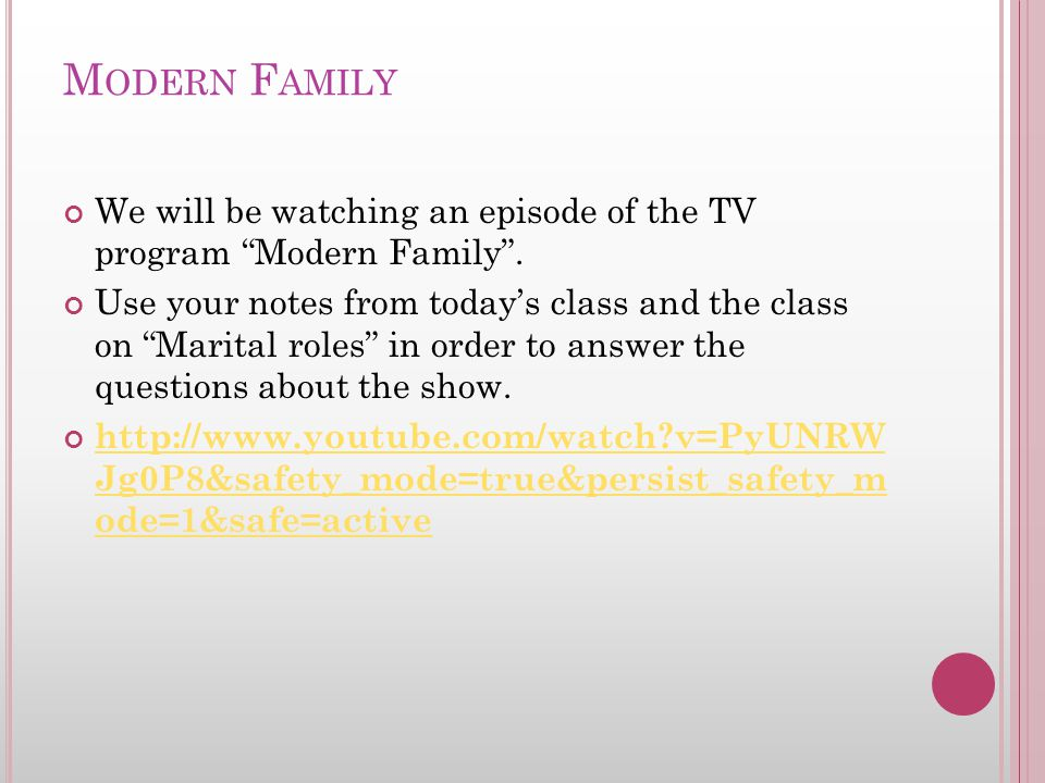 """M ODERN F AMILY We will be watching an episode of the TV program """"Modern Family"""". Use your notes from today's class and the class on """"Marital roles"""" i"""