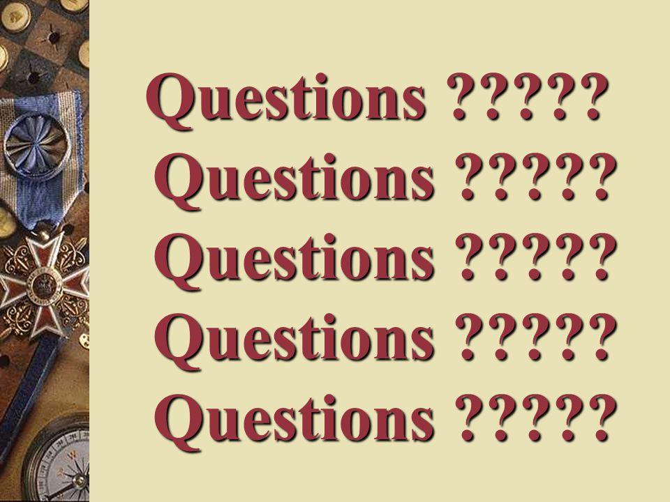 Questions ????? Questions ????? Questions ????? Questions ????? Questions ?????