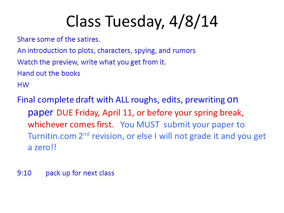 Class Tuesday, 4/8/14 Share some of the satires.