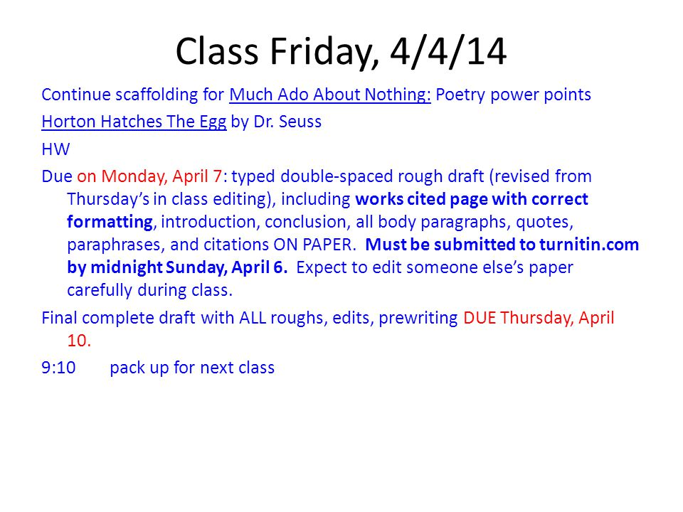 Class Friday, 4/4/14 Continue scaffolding for Much Ado About Nothing: Poetry power points Horton Hatches The Egg by Dr.