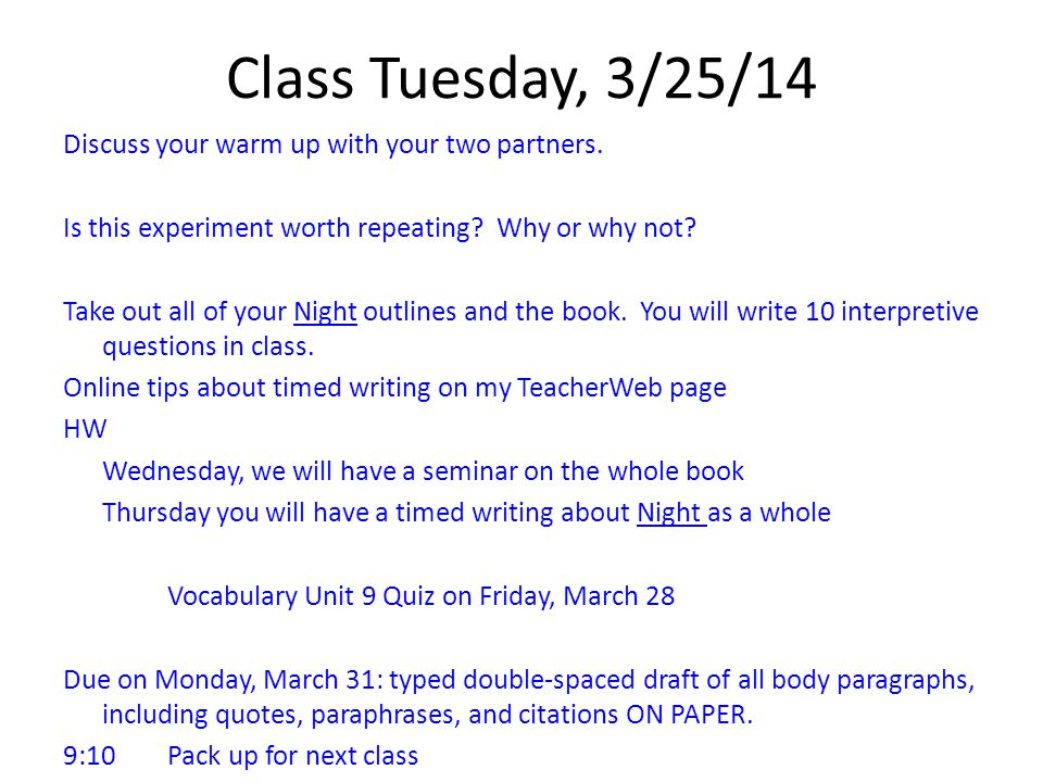 Class Tuesday, 3/25/14 Discuss your warm up with your two partners.