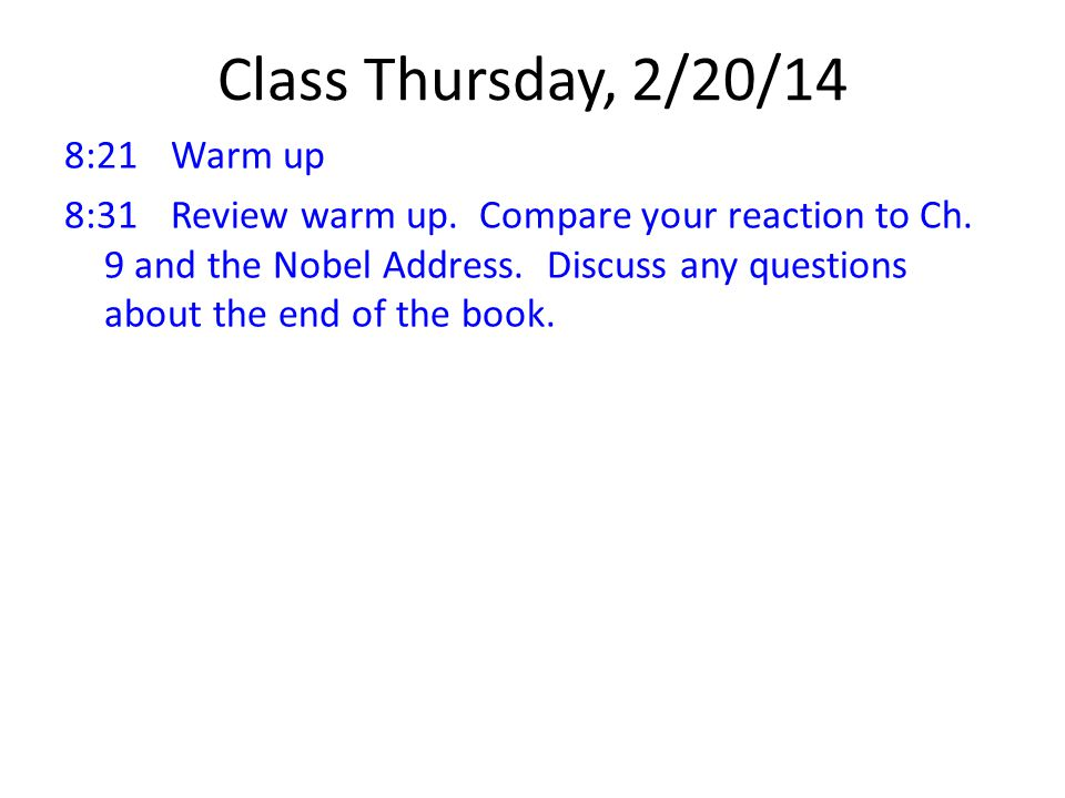 Class Thursday, 2/20/14 8:21Warm up 8:31Review warm up.