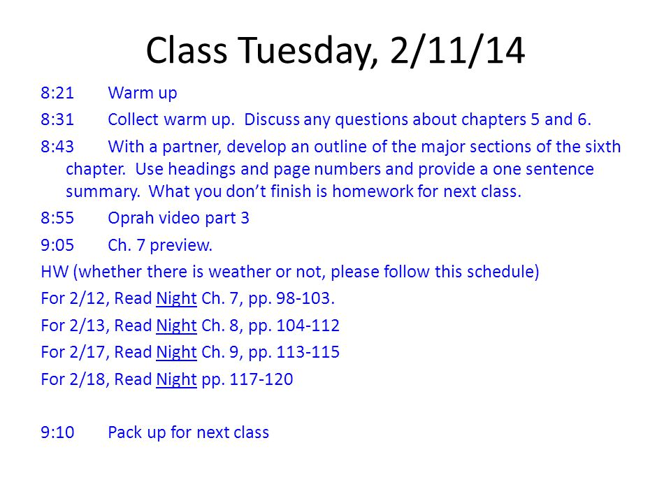 Class Tuesday, 2/11/14 8:21Warm up 8:31Collect warm up.