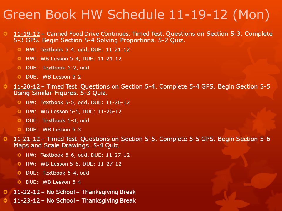 Green Book HW Schedule 11-19-12 (Mon)  11-19-12 – Canned Food Drive Continues.