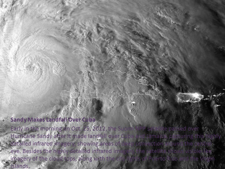  Sandy Makes Landfall Over Cuba  Early in the morning on Oct.