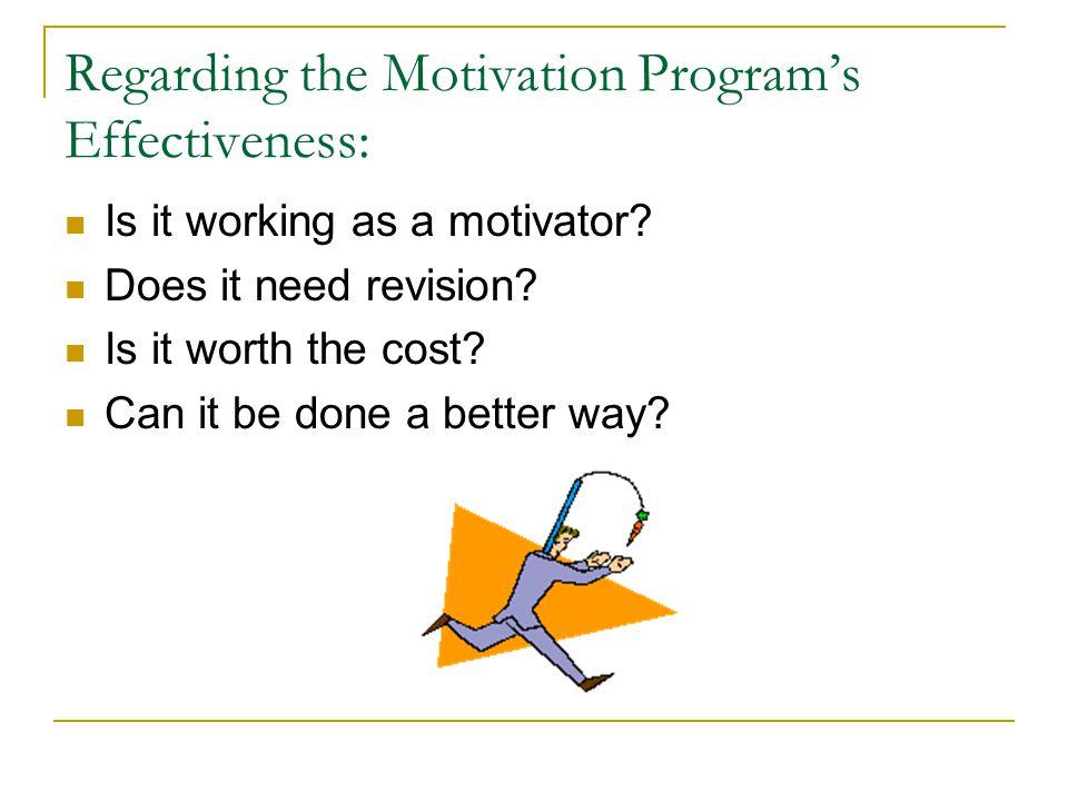 Regarding the Motivation Program's Effectiveness: Is it working as a motivator.