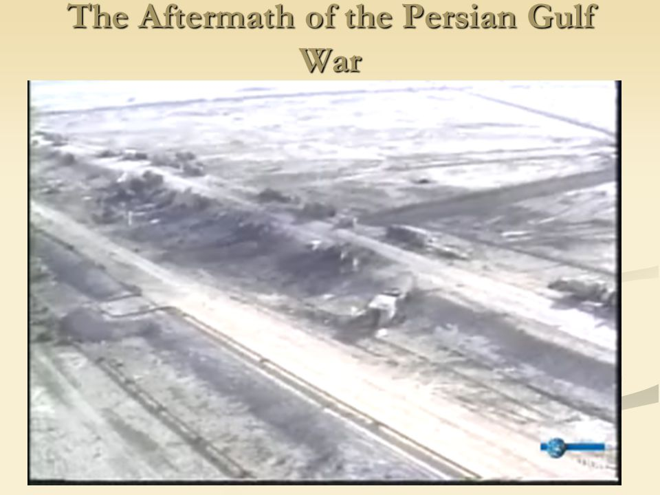 The Aftermath of the Persian Gulf War