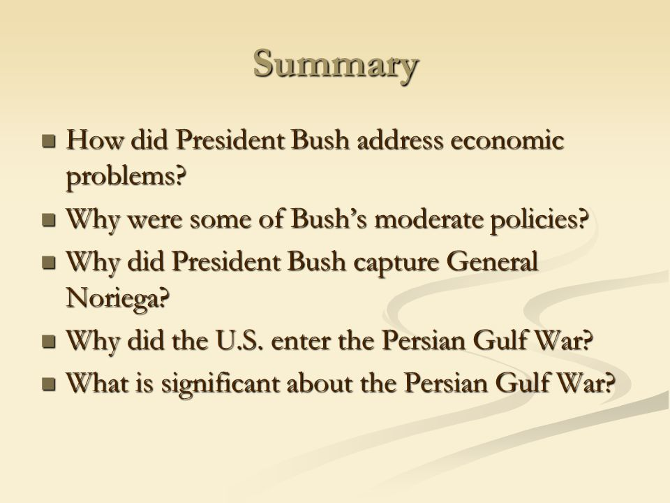 Summary How did President Bush address economic problems.