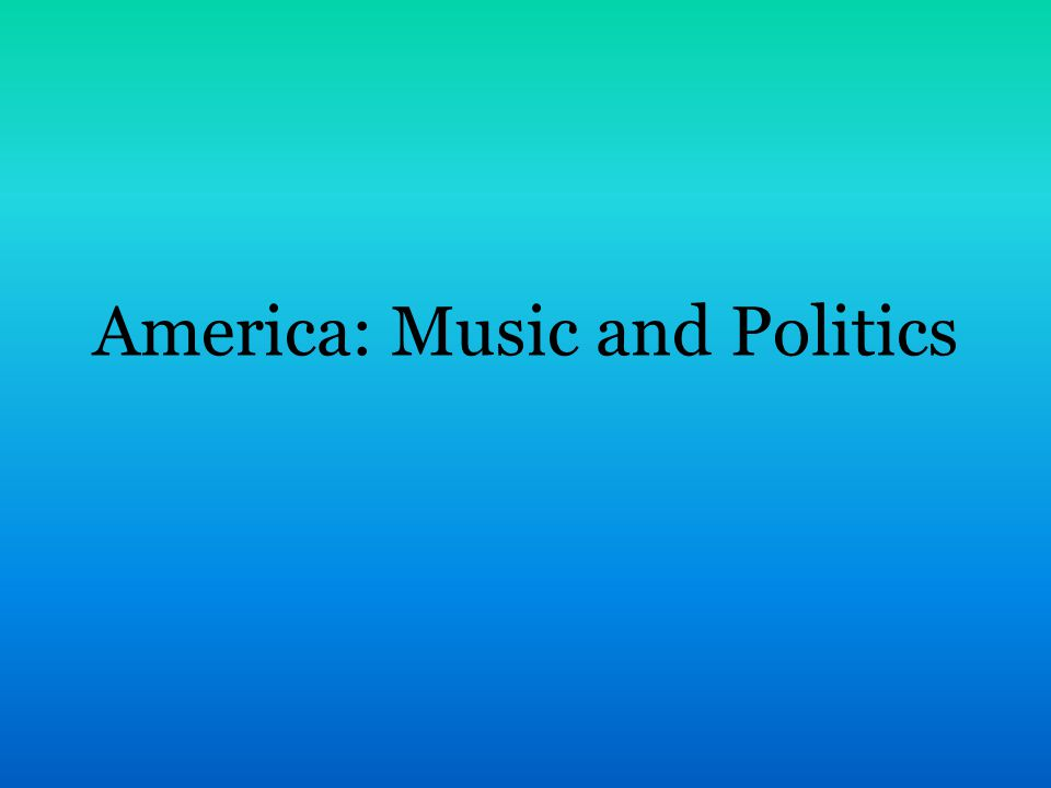 America: Music and Politics