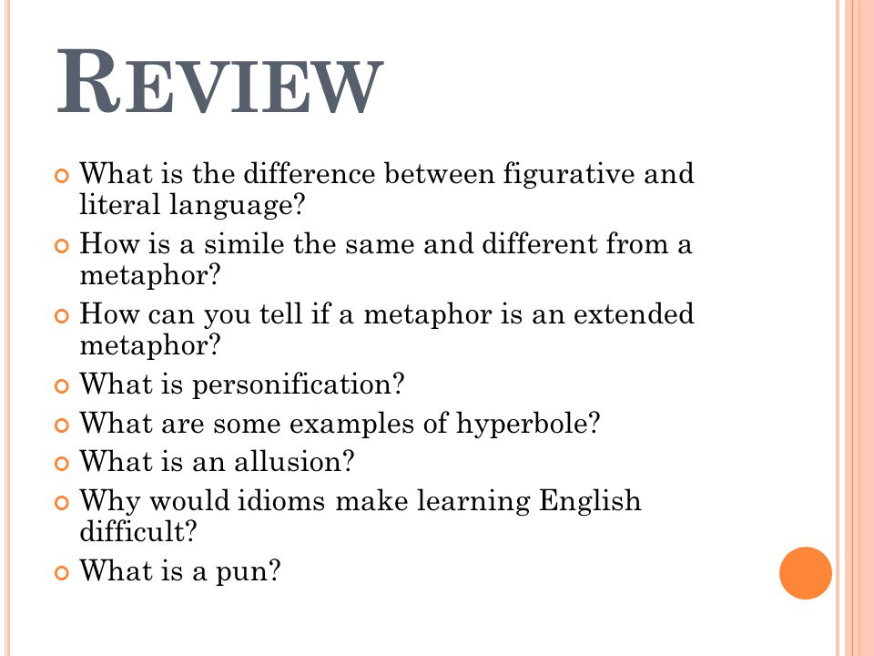 R EVIEW What is the difference between figurative and literal language.