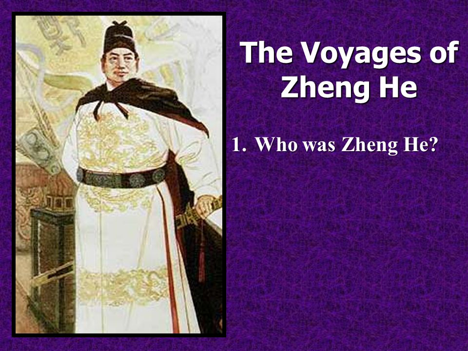 1.Who was Zheng He?