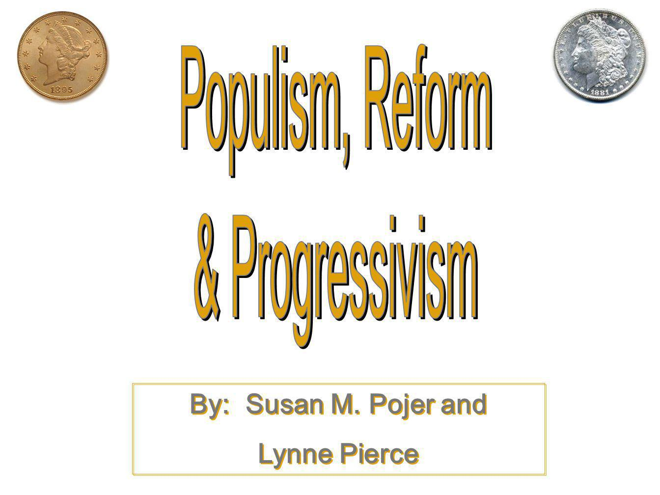 By: Susan M. Pojer and Lynne Pierce By: Susan M. Pojer and Lynne Pierce