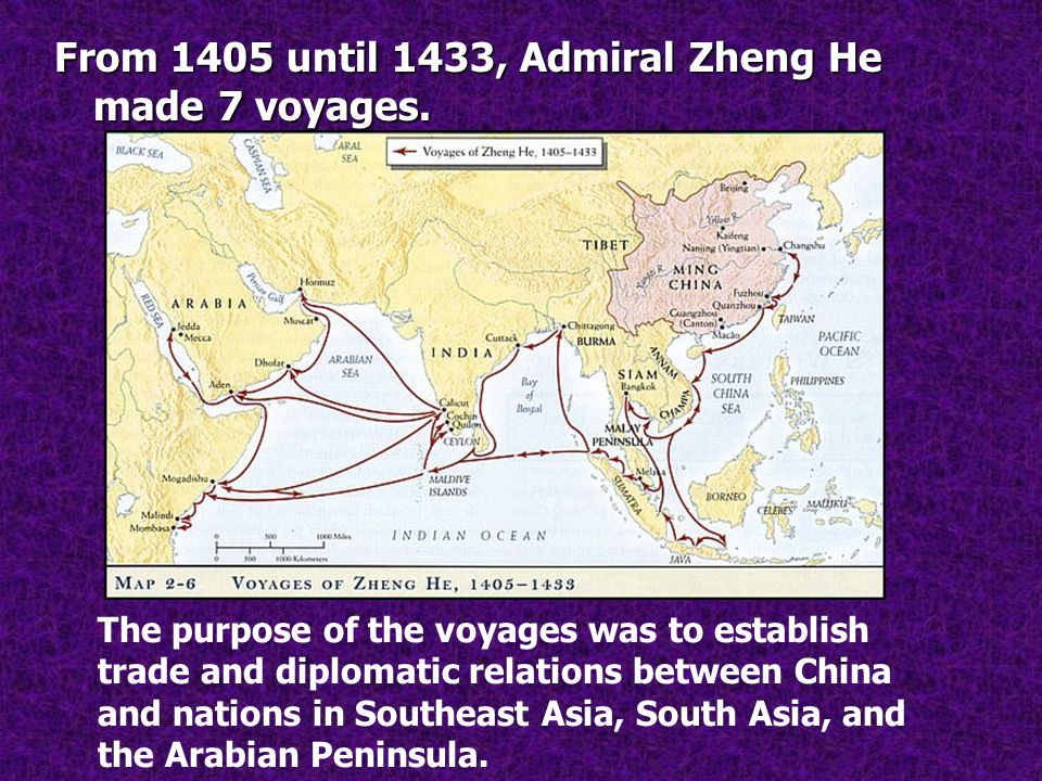 From 1405 until 1433, Admiral Zheng He made 7 voyages.