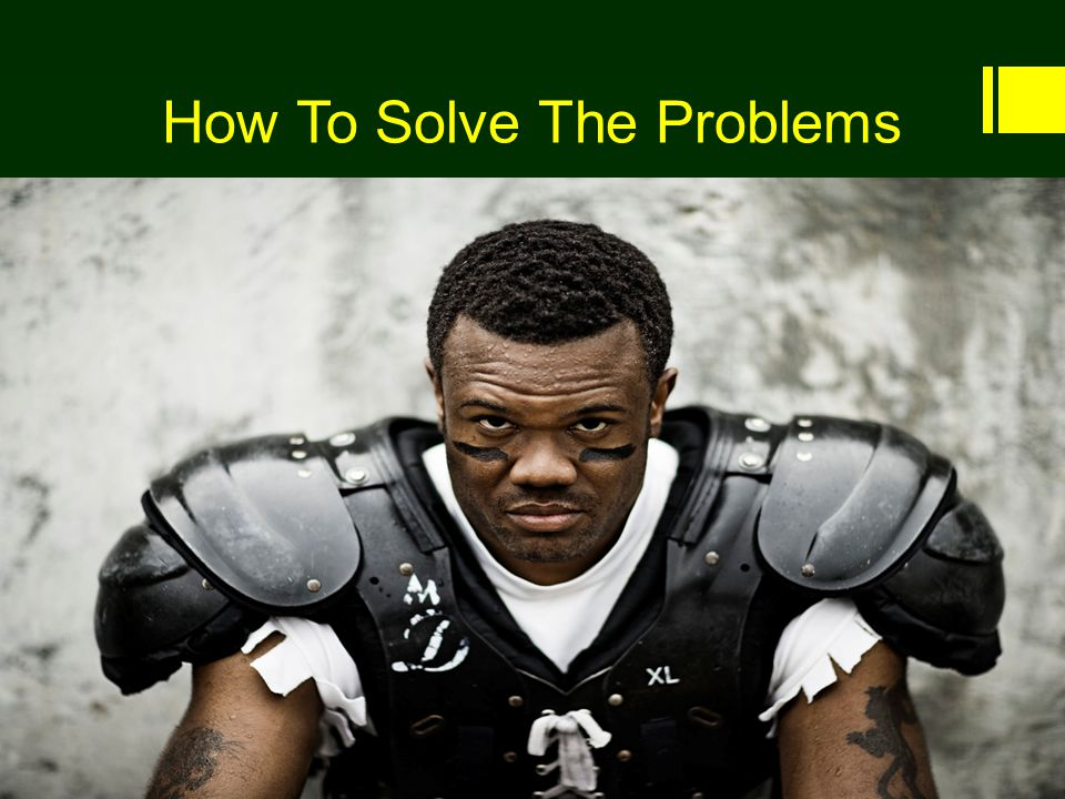 How To Solve The Problems