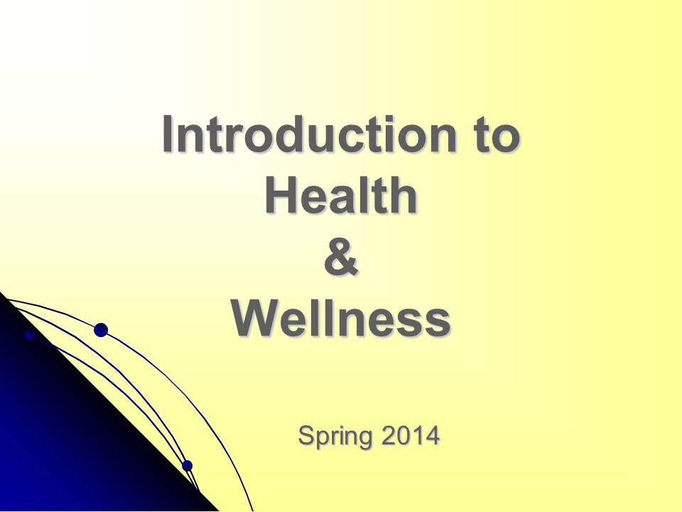 Introduction to Health & Wellness Spring 2014