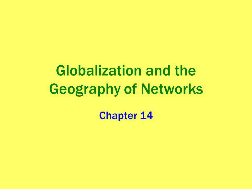 What is Globalization, and What Role do Networks Play in Globalization? Key Question: