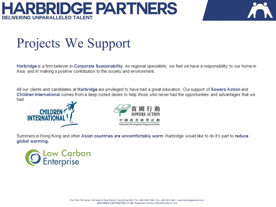 Projects We Support Harbridge is a firm believer in Corporate Sustainability.