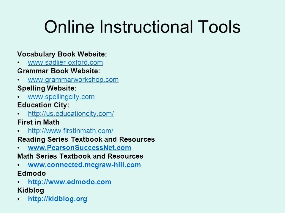 Online Instructional Tools Vocabulary Book Website: www.sadlier-oxford.com Grammar Book Website: www.grammarworkshop.com Spelling Website: www.spellin