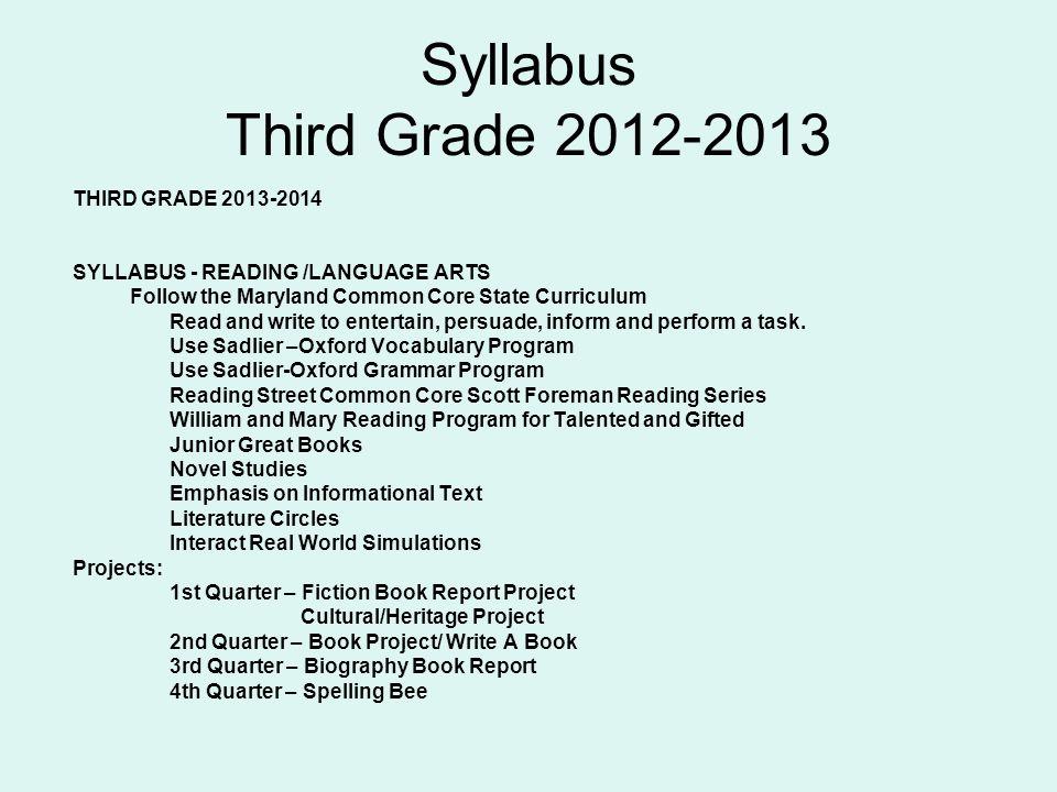 Syllabus Third Grade 2012-2013 THIRD GRADE 2013-2014 SYLLABUS - READING /LANGUAGE ARTS Follow the Maryland Common Core State Curriculum Read and write
