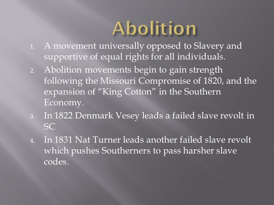 1. A movement universally opposed to Slavery and supportive of equal rights for all individuals.