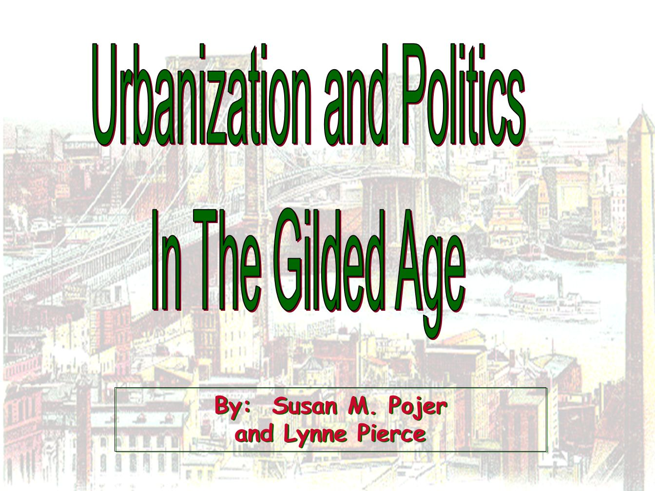 By: Susan M. Pojer and Lynne Pierce