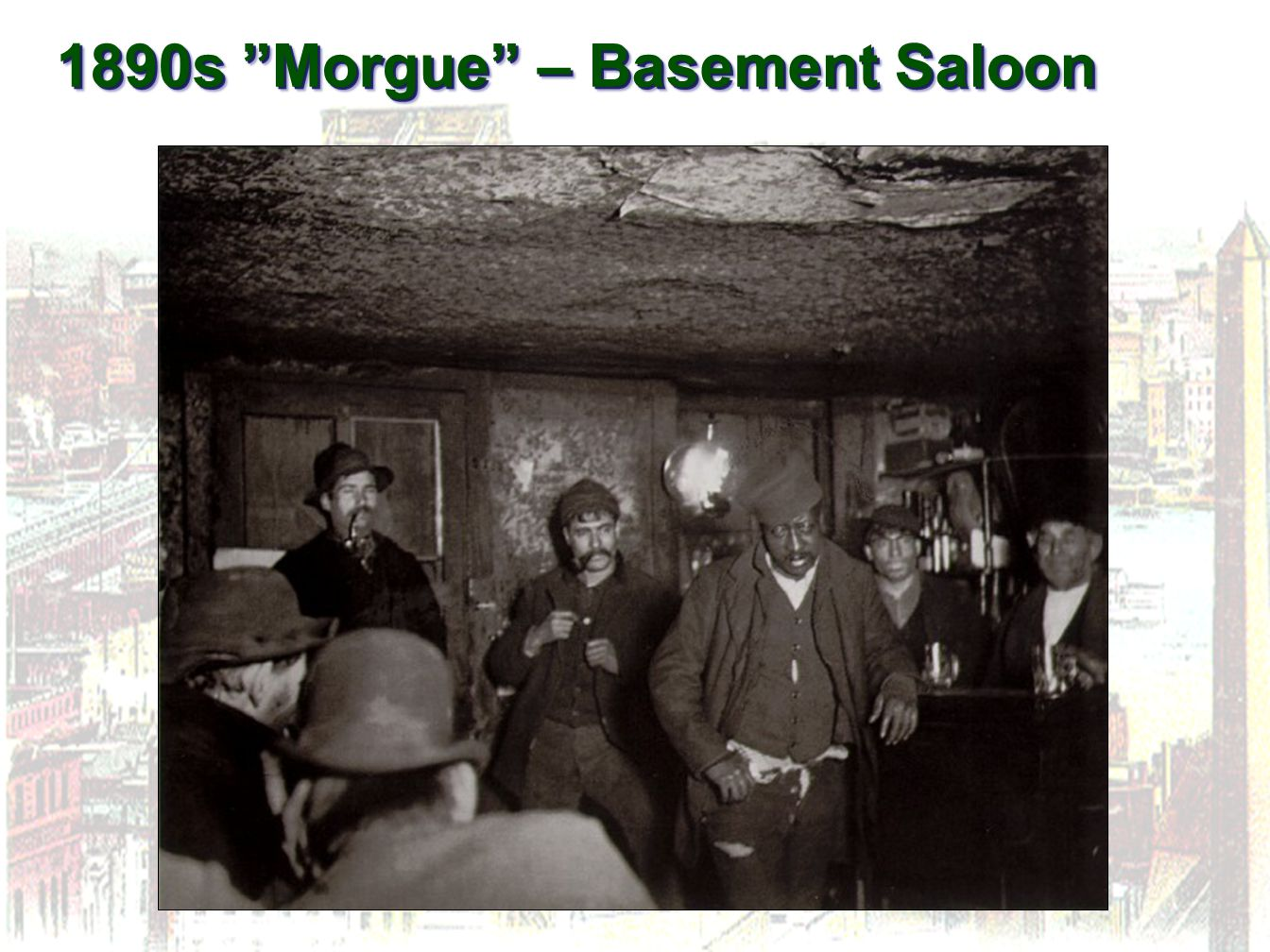 "1890s ""Morgue"" – Basement Saloon"
