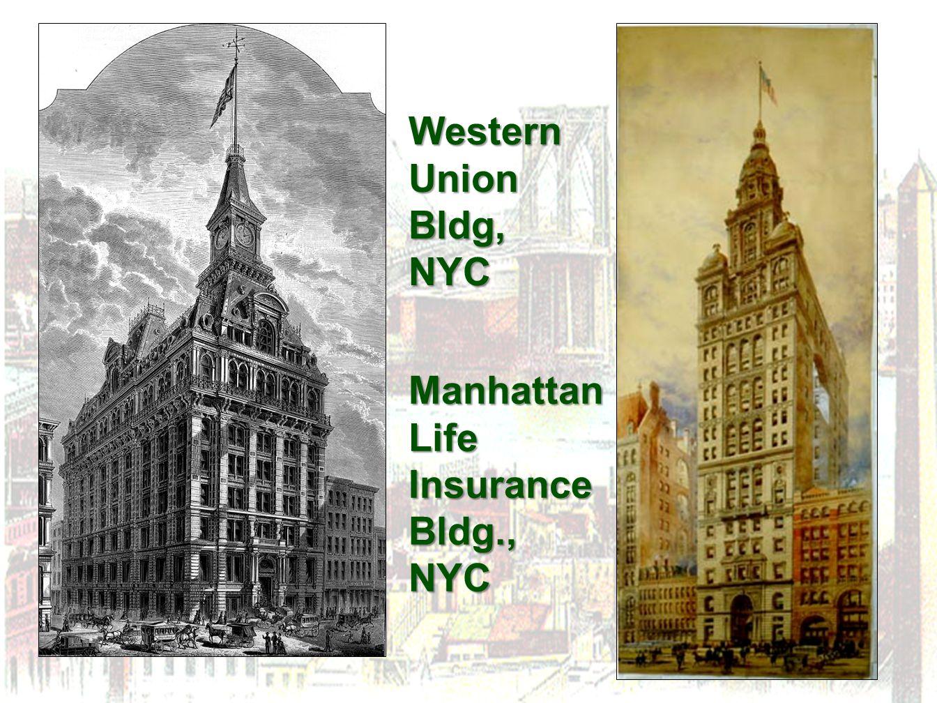 Western Union Bldg, NYC Manhattan Life Insurance Bldg., NYC