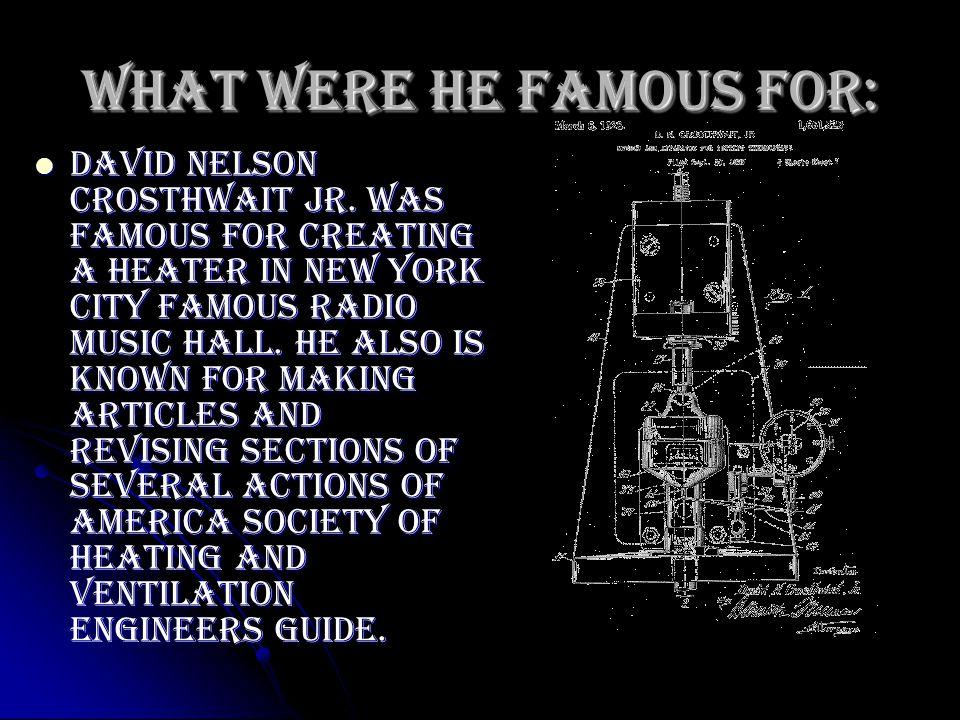 What were he famous for: David Nelson Crosthwait jr.