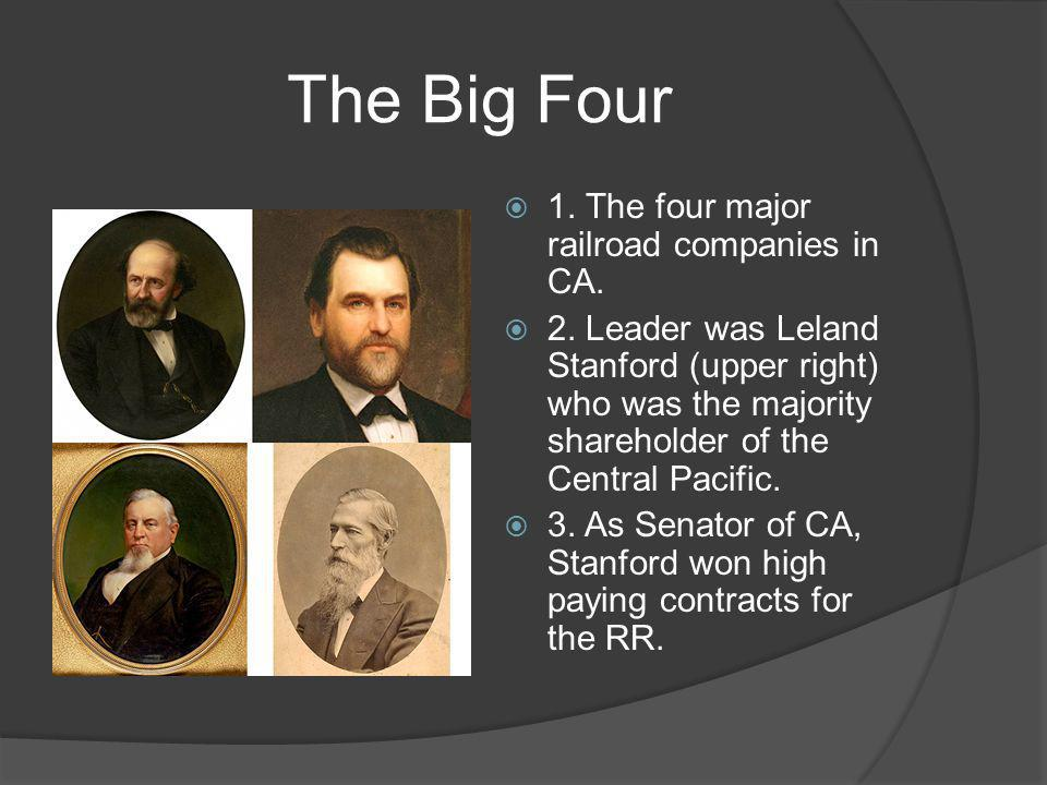 The Big Four  1. The four major railroad companies in CA.