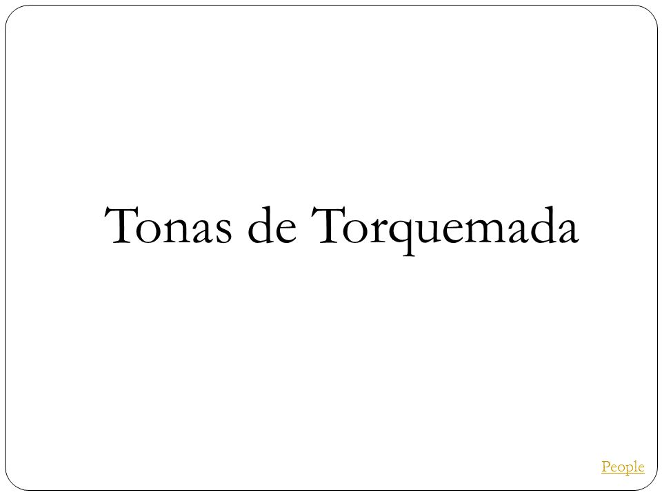 Tonas de Torquemada People
