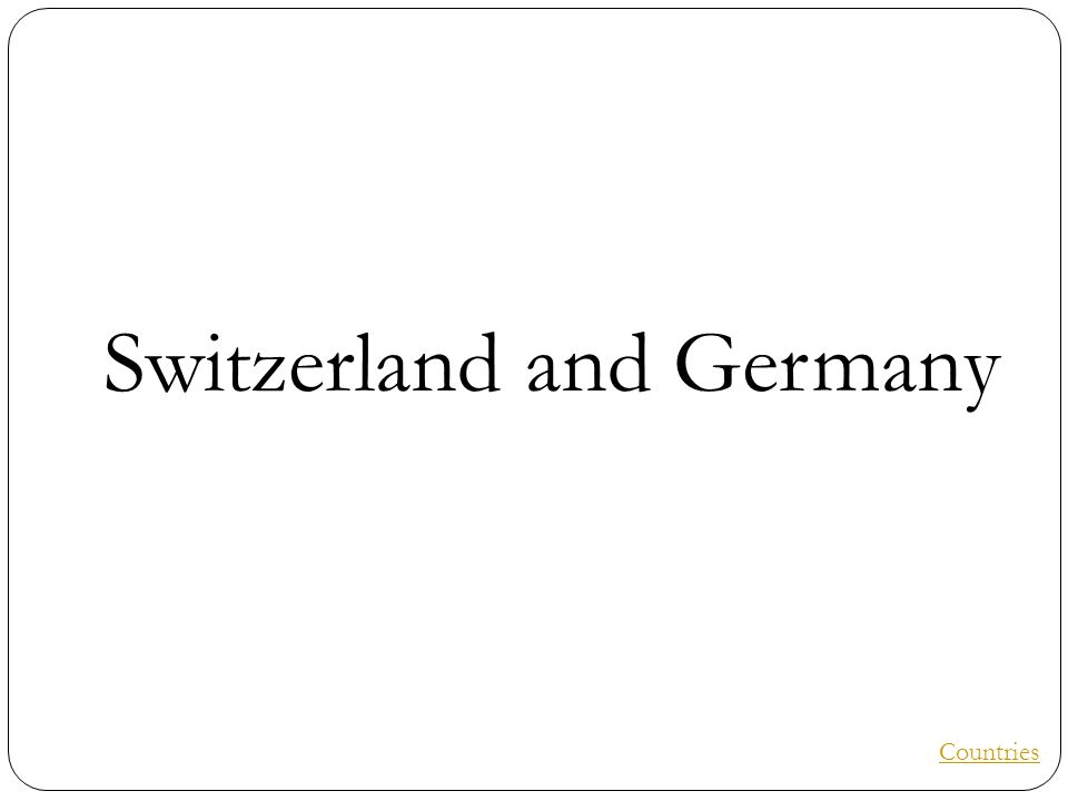 Switzerland and Germany Countries