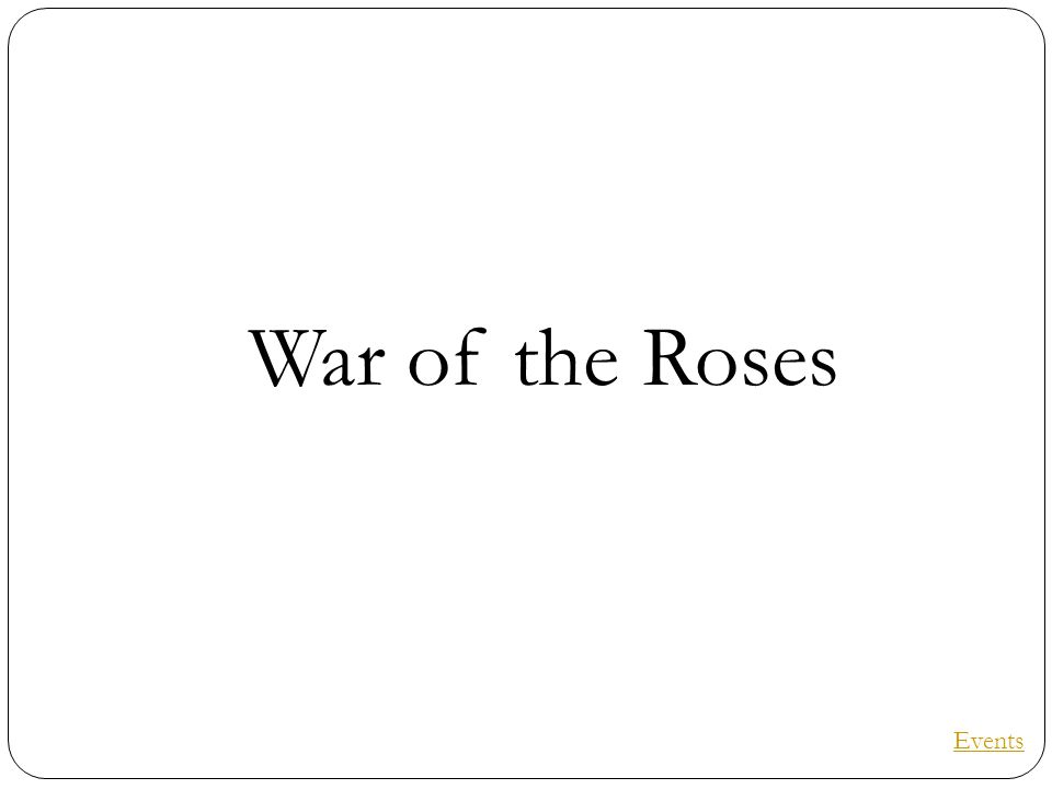 War of the Roses Events