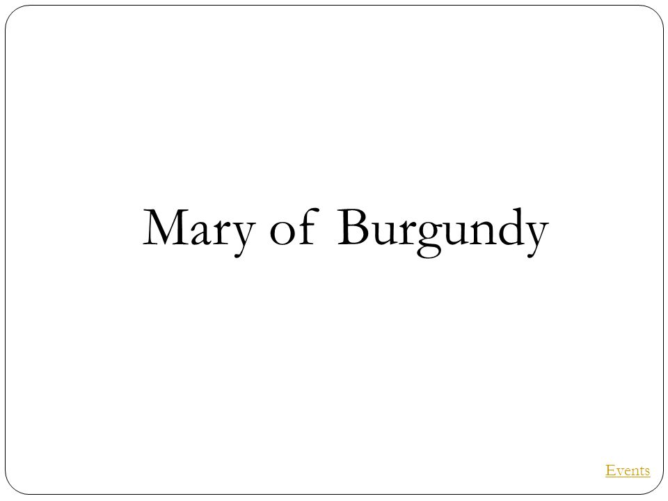 Mary of Burgundy Events
