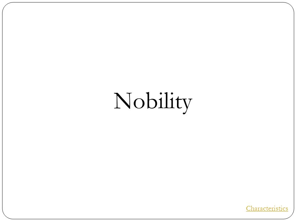 Nobility Characteristics
