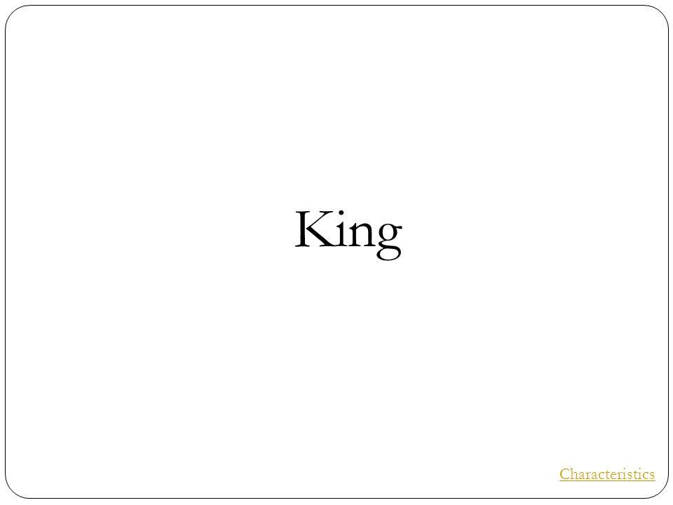 King Characteristics