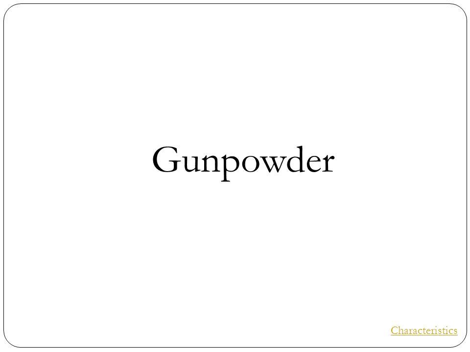 Gunpowder Characteristics