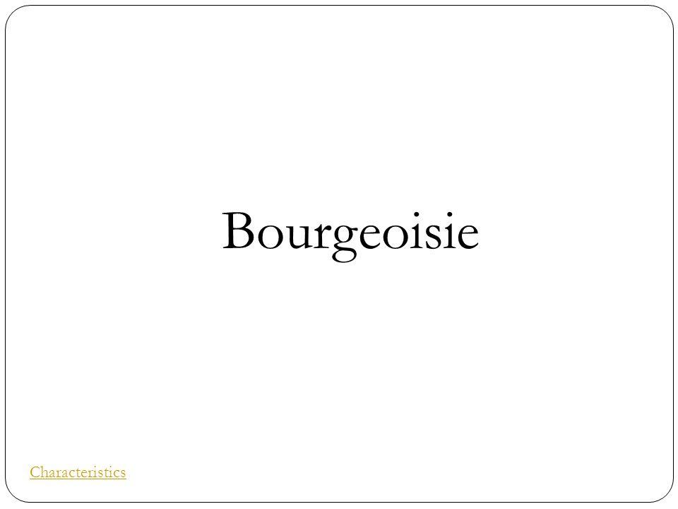 Bourgeoisie Characteristics