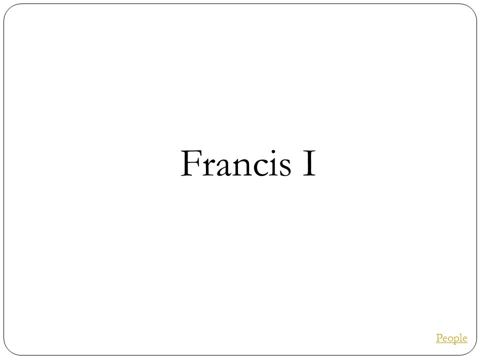 Francis I People