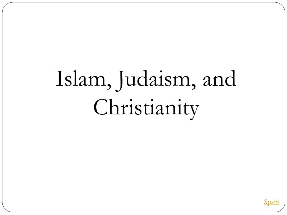 Islam, Judaism, and Christianity Spain