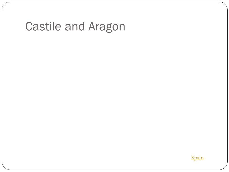 Castile and Aragon Spain