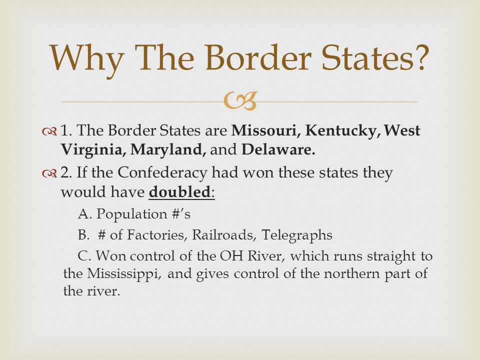  Lincoln's Plan  To maintain control of the Border States, Lincoln: 1.