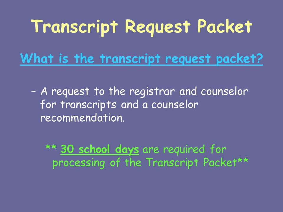 Transcript Request Packet What is the transcript request packet.